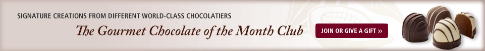 Join or Give the Gourmet Chocolate of the Month Club